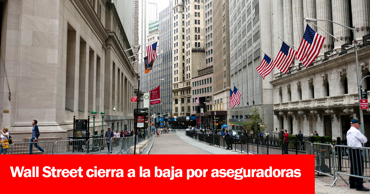 Wall Street cierra a la baja por aseguradoras